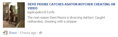 "Facebook WARNING: Avoid the ""Demi Moore Catches Ashton Kutcher Cheating On Video SCAM"